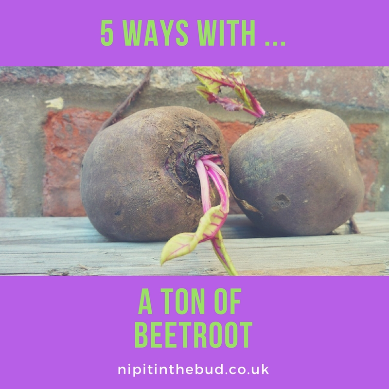 PIN - 5 ways with a ton of beetroot - nipitinthebud.co.uk
